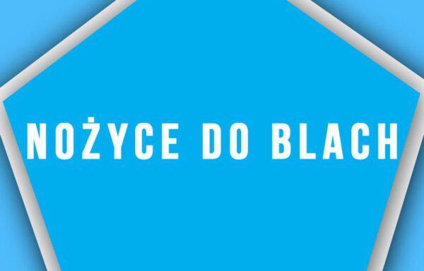 NOŻYCE DO BLACH